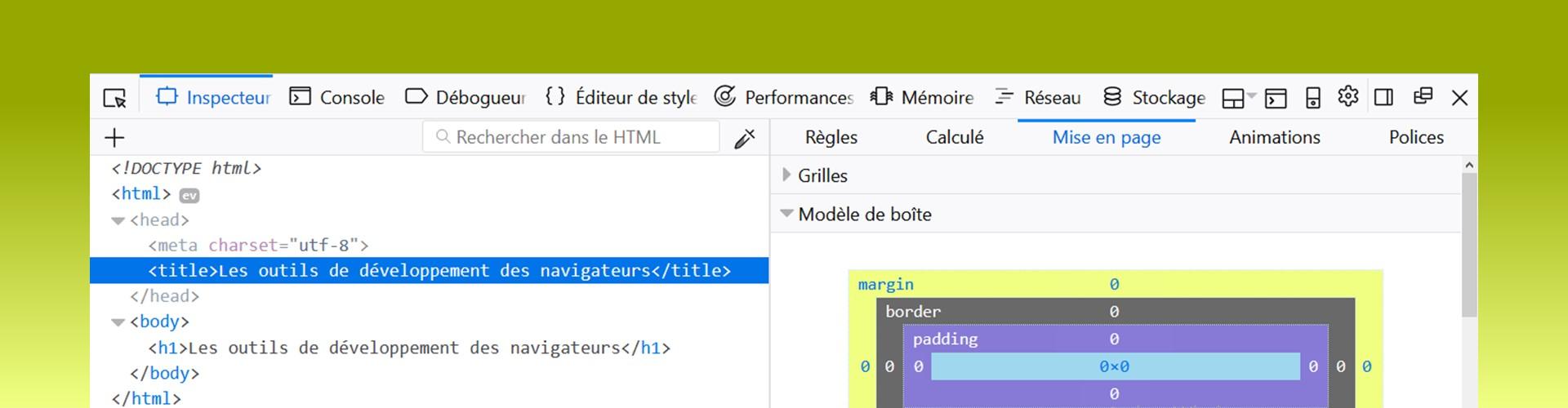 Les outils de développement web des navigateurs